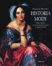 Okładka książki Historia mody. Dzieje ubiorów od czasów prehistorycznych do końca XX wieku.