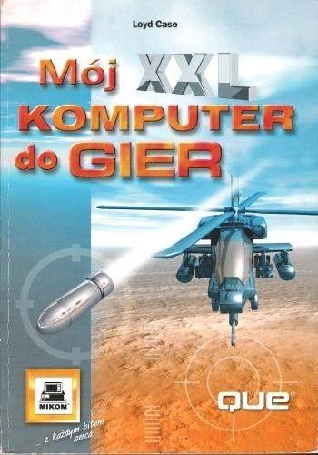 Okładka książki Mój XXL komputer do gier