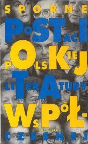 Okładka książki Sporne postaci polskiej literatury współczesnej: Kontynuacje