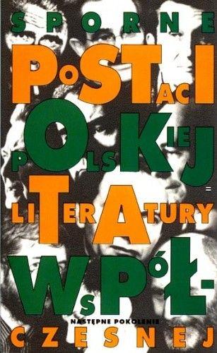Okładka książki Sporne postaci polskiej literatury współczesnej: Następne pokolenie