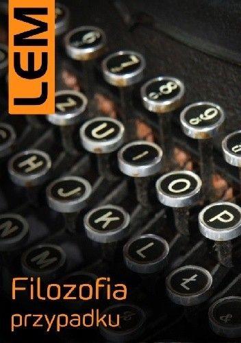Okładka książki Filozofia przypadku. Literatura w świetle empirii