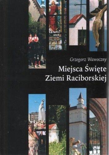 Okładka książki Miejsca święte ziemi Raciborskiej