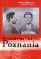 Kryminalna historia Poznania