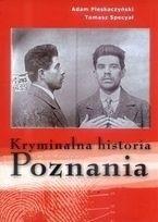 Okładka książki Kryminalna historia Poznania