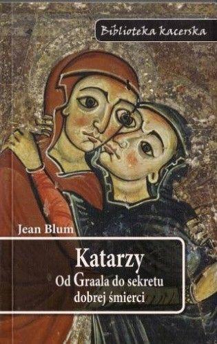 Okładka książki Katarzy: Od Graala do sekretu dobrej śmierci