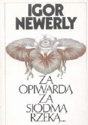 Okładka książki Za Opiwardą, za siódmą rzeką...