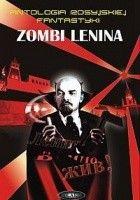 Zombi Lenina. Antologia rosyjskiej fantastyki