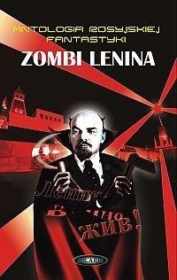 Okładka książki Zombi Lenina. Antologia rosyjskiej fantastyki