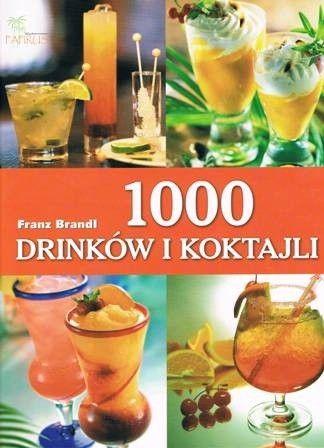 Okładka książki 1000 drinków i koktajli