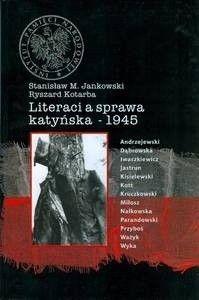 Okładka książki Literaci a sprawa katyńska - 1945