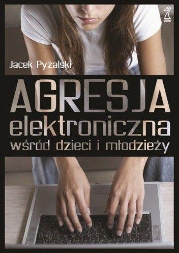 Okładka książki Agresja elektroniczna wśród dzieci i młodzieży