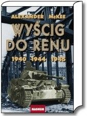 Okładka książki Wyścig do Renu 1940, 1944, 1945