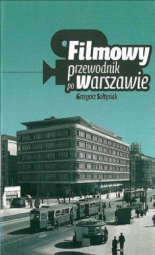 Okładka książki Filmowy przewodnik po Warszawie