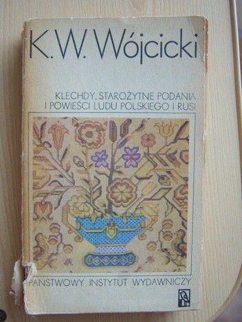 Okładka książki Klechdy, starożytne podania i powieści ludu polskiego i Rusi