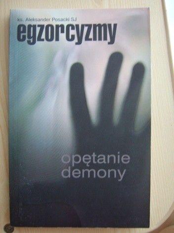 Okładka książki Egzorcyzmy, opętanie, demony