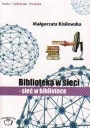 Okładka książki Biblioteka w sieci. Sieć w bibliotece