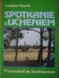 Okładka książki Spotkanie z Licheniem: Przewodnik po Sanktuarium