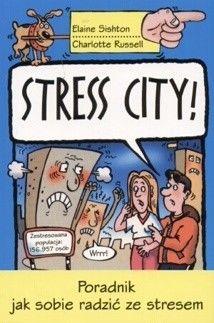 Okładka książki Stress City! Poradnik jak radzić sobie ze stresem