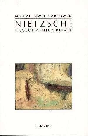 Okładka książki Nietzsche. Filozofia interpretacji
