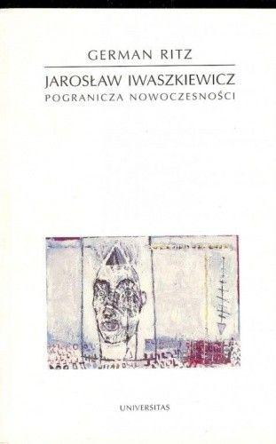 Okładka książki Jarosław Iwaszkiewicz : pogranicza nowoczesności