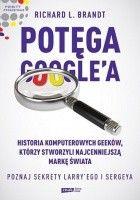 Potęga Google'a. Poznaj sekrety Larry'ego i Sergeya