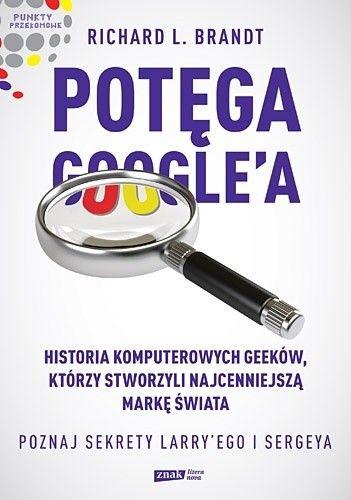 Okładka książki Potęga Google'a. Poznaj sekrety Larry'ego i Sergeya