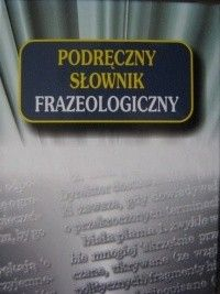 Okładka książki Podręczny słownik frazeologiczny