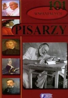 Okładka książki 101 wspaniałych pisarzy