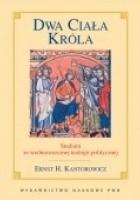 Dwa ciała króla : studium ze średniowiecznej teologii politycznej