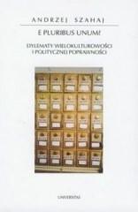 Okładka książki E pluribus unum? : dylematy wielokulturowości i politycznej poprawności