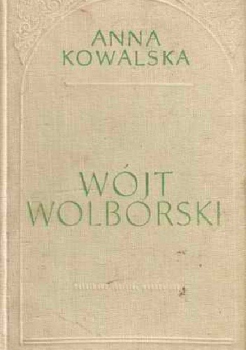 Okładka książki Wójt wolborski. Powieść o Fryczu Modrzewskim