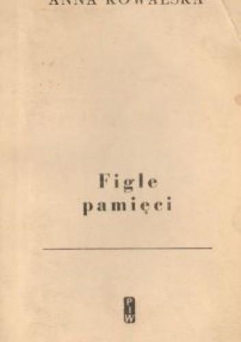 Okładka książki Figle pamięci. Archiwum młodości