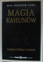 Magia Kahunów. Tajemna wiedza o cudach.