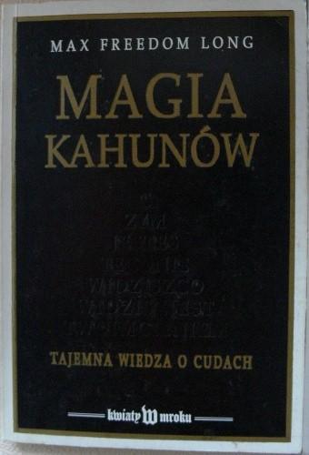 Okładka książki Magia Kahunów. Tajemna wiedza o cudach.
