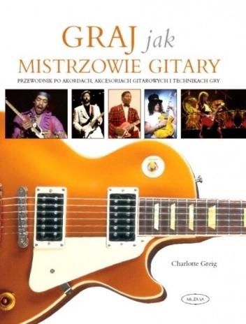 Okładka książki Graj jak mistrzowie gitary