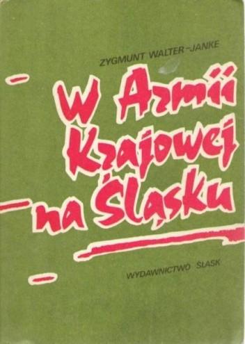 Okładka książki W Armii Krajowej na Śląsku