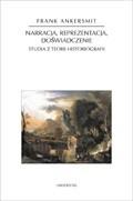 Okładka książki Narracja, reprezentacja, doświadczenie. Studia z teorii historiografii