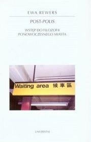 Okładka książki Post-polis. Wstęp do filozofii ponowoczesnego miasta