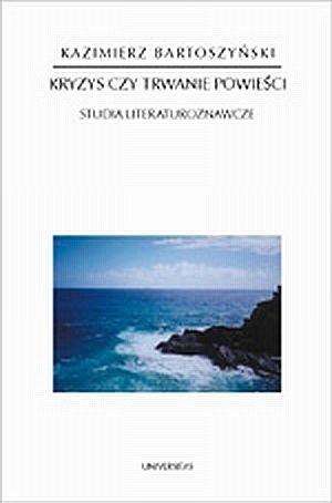 Okładka książki Kryzys czy trwanie powieści. Studia literaturoznawcze
