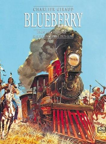 Okładka książki Blueberry. Integral 2. Żelazny koń. Stalowa pięść. Szlak Siuksów. Generał Żółta Głowa.