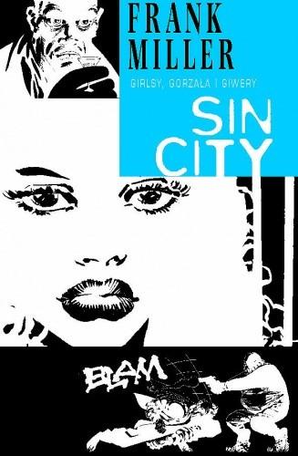 Okładka książki Sin City: Girlsy, gorzała i giwery