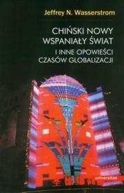Okładka książki Chiński nowy wspaniały świat i inne opowieści czasów globalizacji