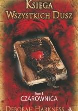 Okładka książki Księga wszystkich dusz. Tom 1: Czarownica