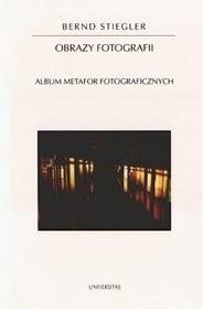 Okładka książki Obrazy fotografii. Album metafor fotograficznych
