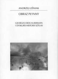 Okładka książki Obraz płynny. Georges Didi - Huberman i dyskurs historii sztuki