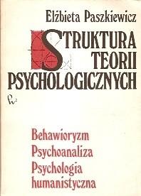 Okładka książki Struktura teorii psychologicznych. Behawioryzm, psychoanaliza, psychologia humanistyczna