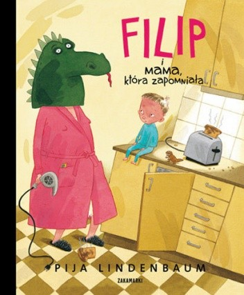 Okładka książki Filip i Mama, która zapomniała
