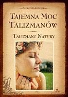 Okładka książki Tajemna moc talizmanów. Talizmany natury