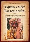 Okładka książki Tajemna moc talizmanów.Talizmany wschodu