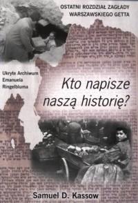Okładka książki Kto napisze naszą historię?
